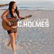 Peace Love & C. Holmes (CD) at Sears.com