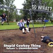 Stupid Cowboy Thing: Grandmother 1 (CD) at Kmart.com