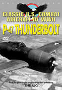 Classic U.S. Combat Aircraft of WWII: P-47 Thunderbolt (DVD) at Sears.com