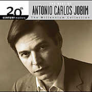 20th Century Masters: Millennium Collection , Antonio Carlos Jobim