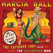 Tattooed Lady & the Alligator Man , Marcia Ball