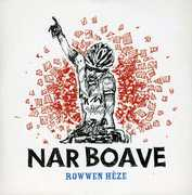 Nar Boave , Rowwen Heze