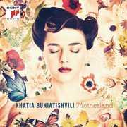 Motherland , Khatia Buniatishvili