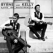Live in Australia , Byrne & Kelly