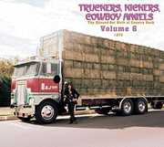 Truckers/ Kickers: Birth of Country Rock Vol 6 1973 [Import] , Various Artists