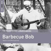 Rough Guide to Barbecue Bob , Barbecue Bob