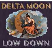 Low Down , Delta Moon