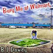 Bury Me at Wal-Mart (CD) at Kmart.com