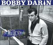 Milk Shows , Bobby Darin