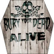 Alive , Bury Your Dead