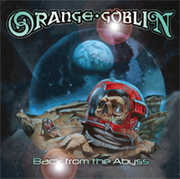 Back from the Abyss , Orange Goblin