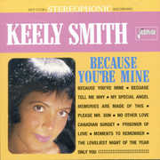 Because You're Mine , Keely Smith