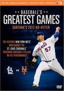 Baseballs Greatest Games: Santanas 2012 No-Hitter
