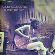 Bright Lights Ep , Gary Clark Jr.