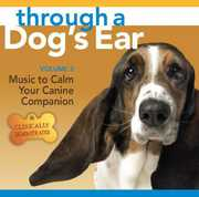 Through a Dog's Ear, Vol. 2: Music to Calm Your Canine Companion (CD) at Kmart.com
