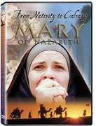 Mary of Nazareth: From Nativity to Calvary (DVD) at Kmart.com