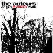After Murder Park , The Auteurs