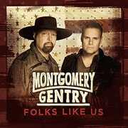 Folks Like Us , Montgomery Gentry