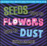 Seeds Turn to Flowers Turn to Dust / Various (CD) at Sears.com