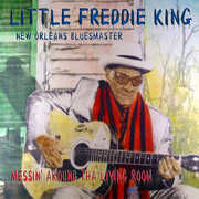 Messin Around Tha Living Room , Little Freddie King