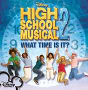 High School Musical 2: What Time Is It /  Various , High School Musical 2 Cast