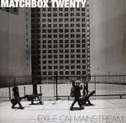 Exile on Mainstream , Matchbox Twenty