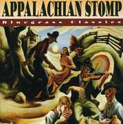 Appalachian Stomp: Bluegrass Classics /  Various , Various Artists