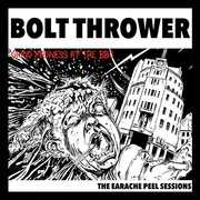 Earache Peel Sessions , Bolt Thrower