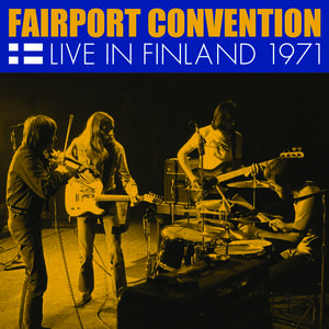 Live In Finland 1971 , Fairport Convention