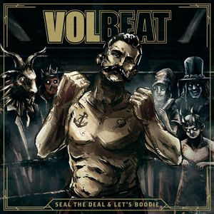 Seal The Deal & Let's Boogie , Volbeat