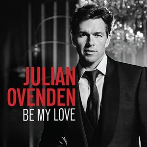 Be My Love [Import] , Julian Ovenden