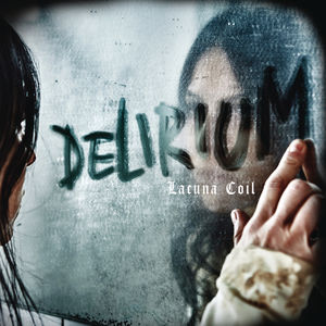 Delirium , Lacuna Coil