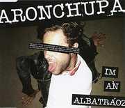 I'm An Albatraoz [Import] , Aronchupa
