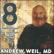 Meditations for Optimum Health , Andrew Weil