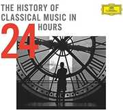 History of Classical Music in 24 Hours , Various Artists