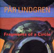 P?r Lindgren: Fragments of a Circle (CD) at Kmart.com