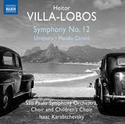 Symphony No. 12 - Uirapuru - Mandu-Carara