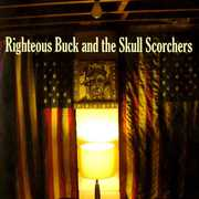 Righteous Buck and the Skull Scorchers (CD) at Kmart.com