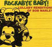 Lullaby Renditions of Bob Marley , Rockabye Baby!