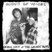King Shit & the Golden Boys , Guided by Voices