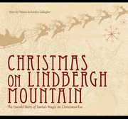 Christmas on Lindbergh Mountain: The Untold Story of Santa's Magic on Christmas Eve (CD) at Sears.com