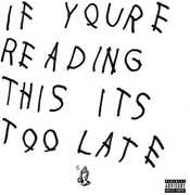 If You're Reading This It's Too Late , Drake