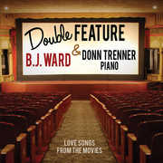 Double Feature: Love Songs from the Movies , B.J. Ward
