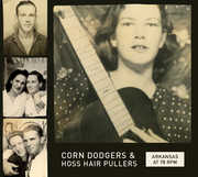 Arkansas at 78 RPM: Corn Dodgers & Hoss Hair / Var (CD)
