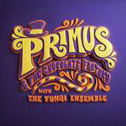 Primus & the Chocolate Factory with the Fungi Ense , Primus