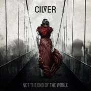 Not the End of the World , Cilver