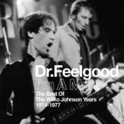 I'm a Man: Best of the Wilko Johnson Years 1974-77 , Dr Feelgood