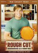Rough Cut - Woodworking with Tommy Mac: Pie-Crust Tray (DVD) at Kmart.com