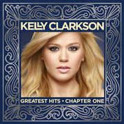 Greatest Hits: Chapter One , Kelly Clarkson