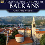 Discover Music From Balkans With Arc Music /  Var , Various Artists